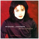 You Are Not Alone - Michael Jackson / 1995