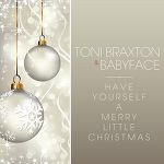 Toni Braxton & Babyface - Have Yourself A Merry Little Christmas