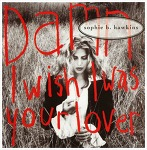 Damn I Wish I Was Your Lover - Sophie B. Hawkins / 1992