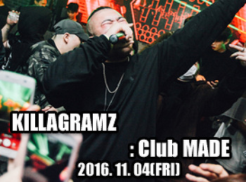 2016. 11. 04 (FRI) KILLAGRAMZ @ MADE