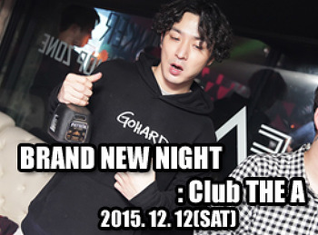2015. 12. 12 (SAT) BRAND NEW NIGHT @ THE A