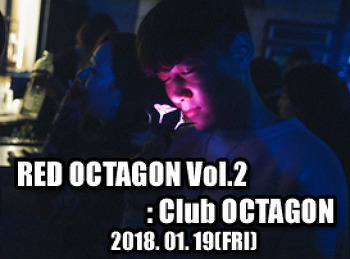 2018. 01. 19 (FRI) RED OCTAGON Vol.2 @ OCTAGON